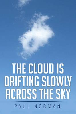 The Cloud Is Drifting Slowly Across the Sky (Paperback)