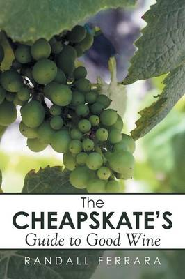 The Cheapsakes's Guide to Good Wine (Paperback)