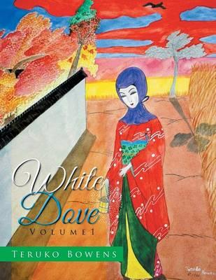 White Dove: Volume 1 (Paperback)