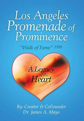 Los Angeles Promenade of Prominence: Walk of Fame 1988 - A Legacy of the Heart (Hardback)