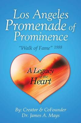 Los Angeles Promenade of Prominence: Walk of Fame 1988 - A Legacy of the Heart (Paperback)