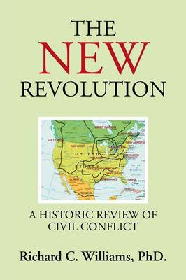 The New Revolution: A Historic Review of Civil Conflict (Paperback)