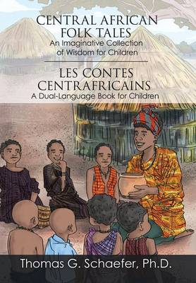Central African Folk Tales: An Imaginative Collection of Wisdom for Children (Hardback)