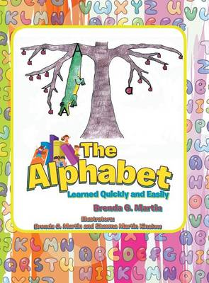 The Alphabet: Learned Quickly and Easily (Hardback)
