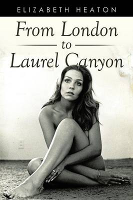 From London to Laurel Canyon (Paperback)
