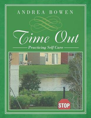 Time Out: Practicing Self Care (Paperback)