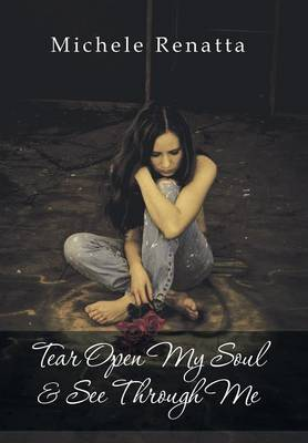 Tear Open My Soul & See Through Me (Hardback)