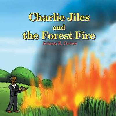 Charlie Jiles and the Forest Fire (Paperback)
