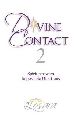 Divine Contact 2: Spirit Answers Impossible Questions (Paperback)