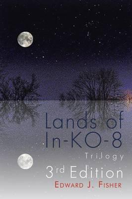 Lands of In-Ko-8 Trilogy (Paperback)