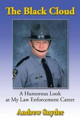The Black Cloud: A Humorous Look at My Law Enforcement Career (Paperback)