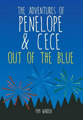 The Adventures of Penelope and Cece: Out of the Blue (Hardback)