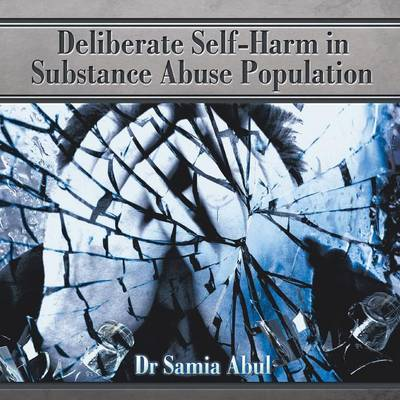 Deliberate Self-Harm in Substance Abuse Population (Paperback)