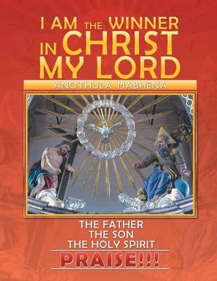 I Am the Winner in Christ My Lord (Paperback)