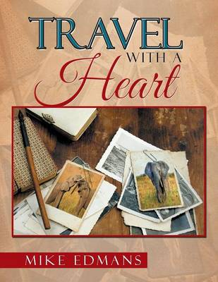 Travel with a Heart (Paperback)