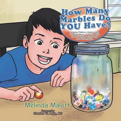How Many Marbles Do You Have?: Helping Children Understand the Limitations of Those with Chronic Fatigue Syndrome and Fibromyalgia (Paperback)