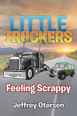 Little Truckers: Feeling Scrappy (Paperback)