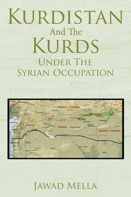 Kurdistan And The Kurds Under The Syrian Occupation (Paperback)