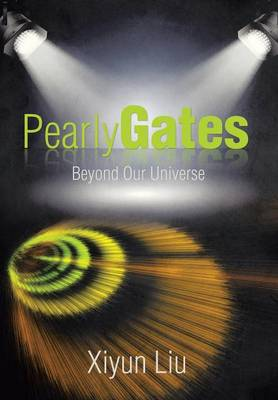 Pearly Gates Beyond Our Universe (Hardback)