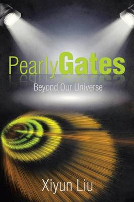 Pearly Gates Beyond Our Universe (Paperback)