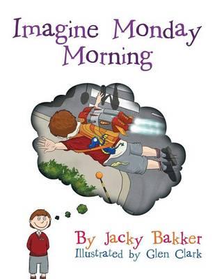 Imagine Monday Morning (Paperback)