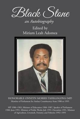 Black Stone: Onneyn Morris Tahi; An Autobiography (Paperback)