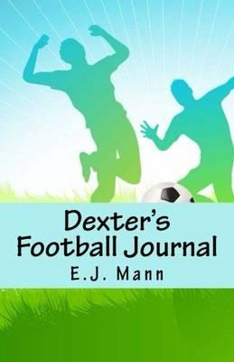 Dexter's Football Journal (Paperback)