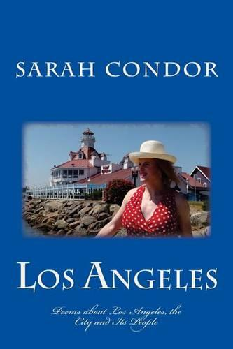 Los Angeles: Poems about Los Angeles, the City and Its People (Paperback)