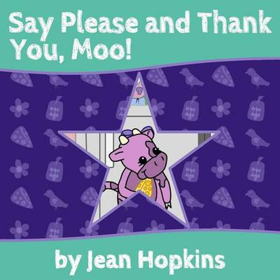 Say Please and Thank You, Moo (Paperback)
