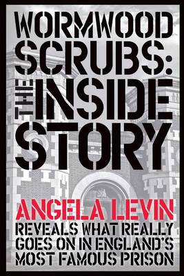 Wormwood Scrubs: The Inside Story (Paperback)