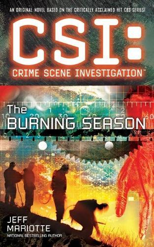 CSI: Crime Scene Investigation: The Burning Season (Paperback)
