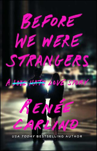 Before We Were Strangers: A Love Story (Paperback)