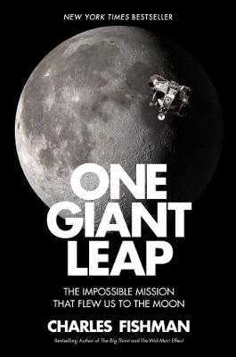 One Giant Leap: The Impossible Mission That Flew Us to the Moon (Hardback)