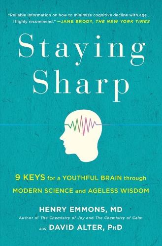 Staying Sharp: 9 Keys for a Youthful Brain through Modern Science and Ageless Wisdom (Paperback)