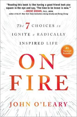 On Fire: The 7 Choices to Ignite a Radically Inspired Life (Hardback)