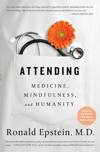 Attending: Medicine, Mindfulness, and Humanity (Paperback)