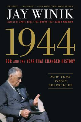 1944: FDR and the Year That Changed History (Paperback)