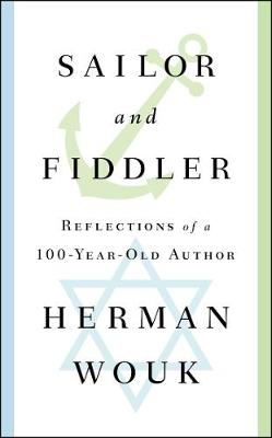 Sailor and Fiddler: Reflections of a 100-Year-Old Author (Hardback)