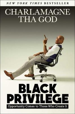 Black Privilege: Opportunity Comes to Those Who Create It (Hardback)
