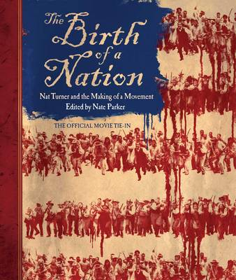 The Birth of a Nation: Nat Turner and the Making of a Movement (Hardback)