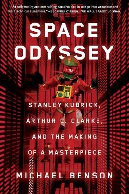 Space Odyssey: Stanley Kubrick, Arthur C. Clarke, and the Making of a Masterpiece (Paperback)