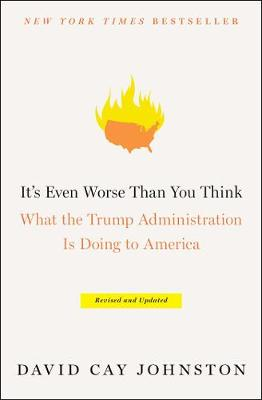 It's Even Worse Than You Think: What the Trump Administration Is Doing to America (Paperback)