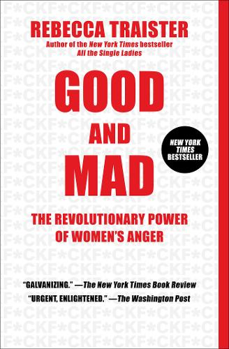 Good and Mad: The Revolutionary Power of Women's Anger (Paperback)