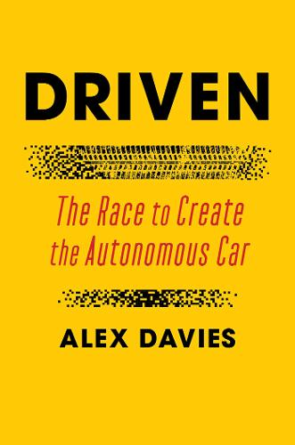 Driven: The Race to Create the Autonomous Car (Hardback)