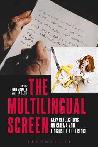 The Multilingual Screen: New Reflections on Cinema and Linguistic Difference (Hardback)