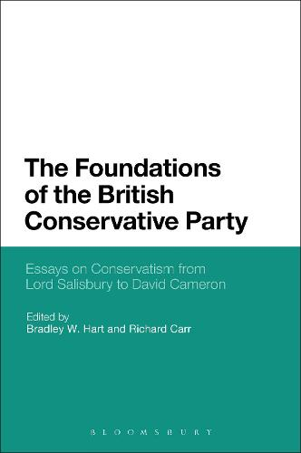 The Foundations of the British Conservative Party: Essays on Conservatism from Lord Salisbury to David Cameron (Paperback)