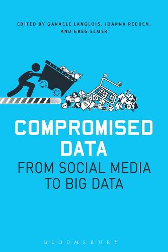 Compromised Data: From Social Media to Big Data (Hardback)