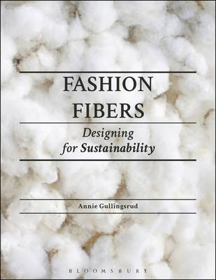 Fashion Fibers: Designing for Sustainability (Paperback)