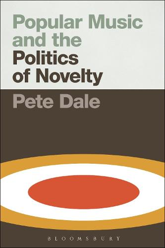 Popular Music and the Politics of Novelty (Hardback)