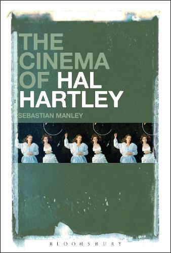 The Cinema of Hal Hartley (Paperback)